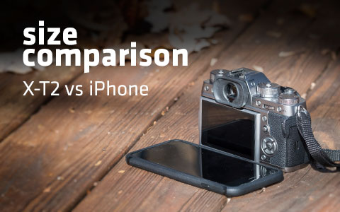 FUJI X-T2 vs Iphone: Size Camparison